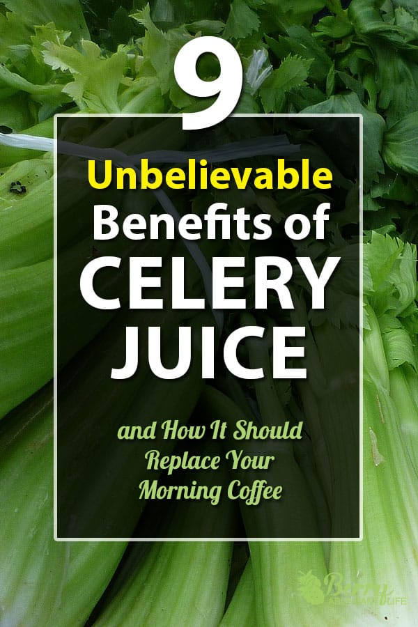 9 Unbelievable Benefits of Celery Juice, And How It Should Replace
